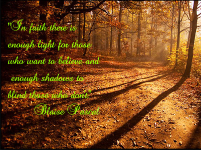 In Faith There Is Enough Light Blaise Pascal