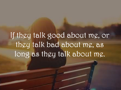 If They Talk Good About Me